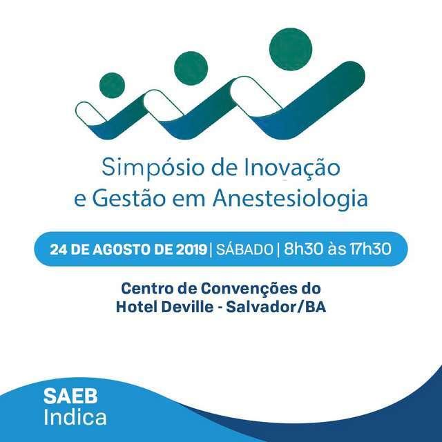 Salvador sediará o Simpósio de Inovação e Gestão em Anestesiologia