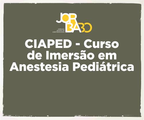 CIAPED – Curso de Imersão em Anestesia Pediátrica