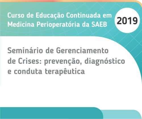 Seminário de Anestesia de Gerenciamento de Crises: prevenção, diagnóstico e conduta terapêutica
